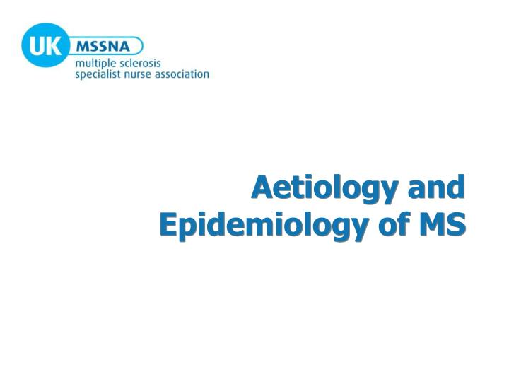 aetiology and epidemiology of ms n.