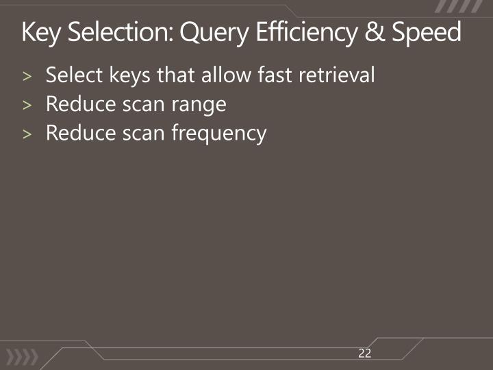 Key Selection: Query Efficiency & Speed