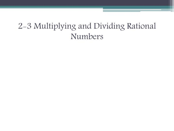2 3 multiplying and dividing rational numbers n.
