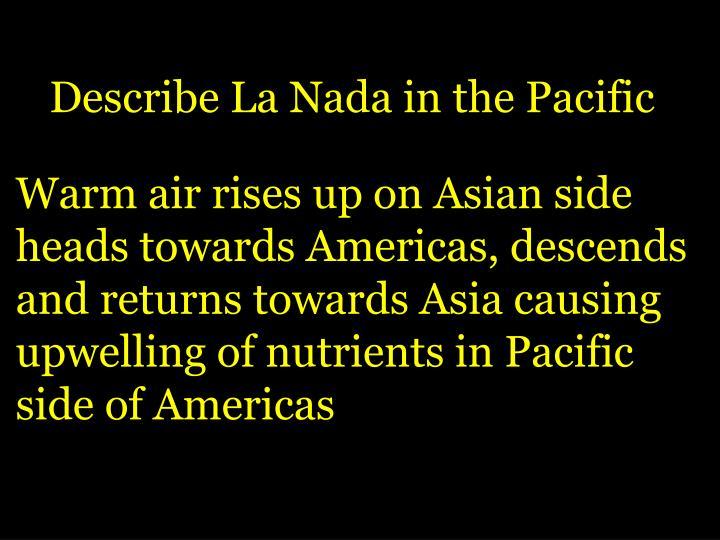 Describe La Nada in the Pacific