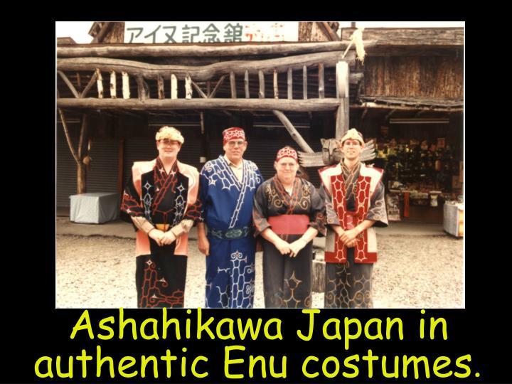 Ashahikawa japan in authentic enu costumes