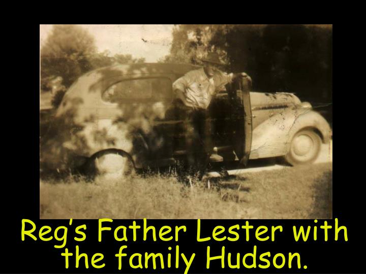 Reg's Father Lester with the family Hudson.