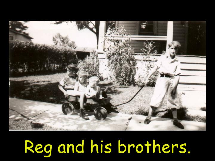Reg and his brothers.
