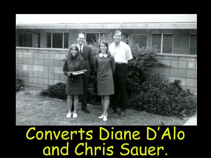 Converts Diane D'Alo and Chris Sauer