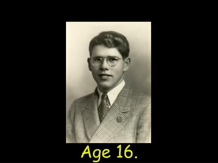 Age 16.