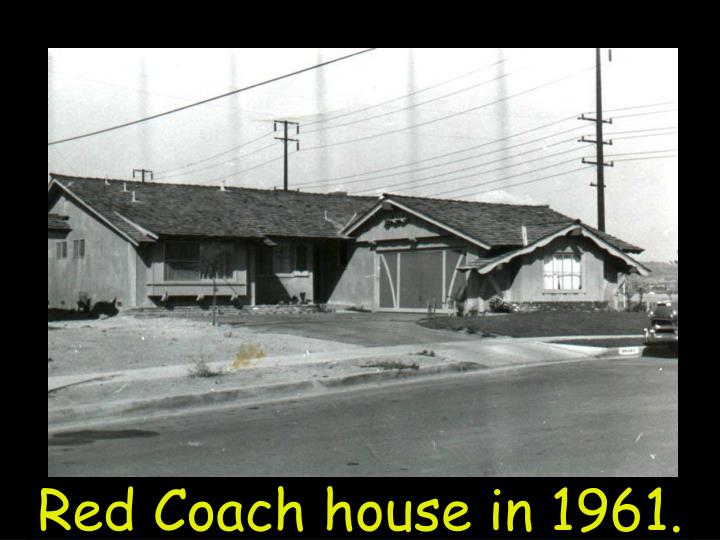 Red Coach house in 1961.