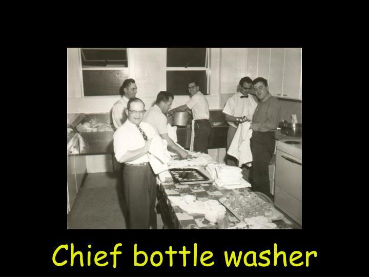 Chief bottle washer