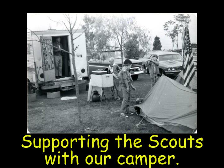 Supporting the Scouts with our camper.