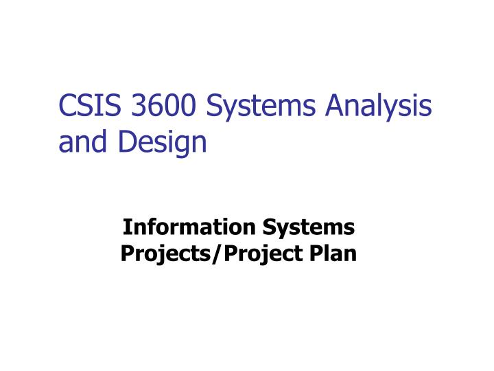 csis 3600 systems analysis and design n.