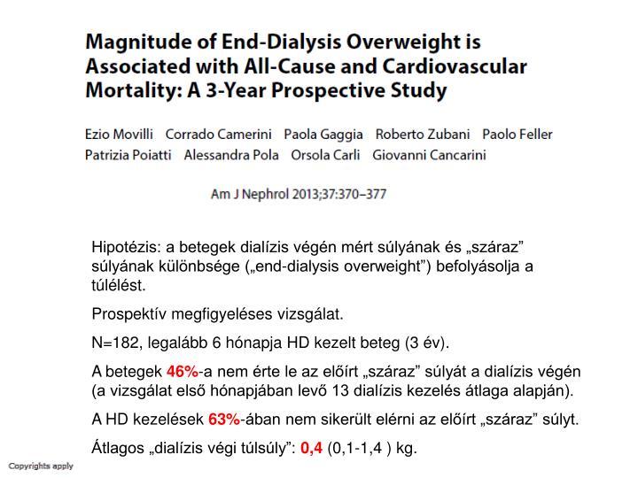 """Hipotézis: a betegek dialízis végén mért súlyának és """"száraz"""" súlyának különbsége (""""end-dialysis overweight"""") befolyásolja a túlélést."""