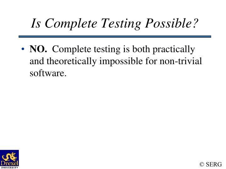 Is Complete Testing Possible?