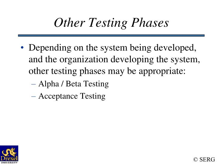 Other Testing Phases