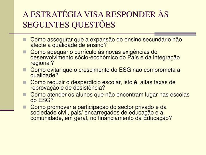 A ESTRATÉGIA VISA RESPONDER ÀS SEGUINTES QUESTÔES