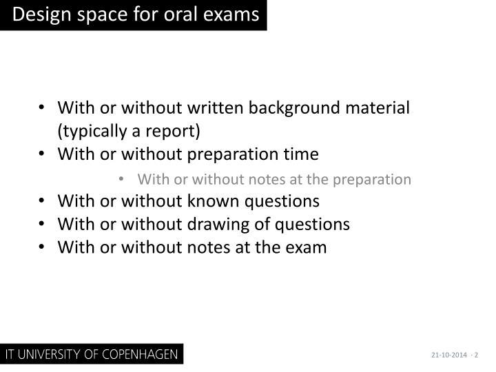 Design space for oral exams