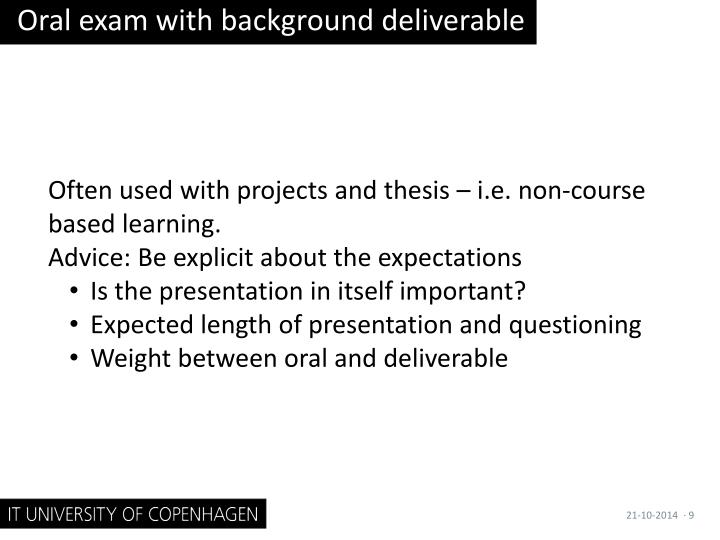 Oral exam with background deliverable