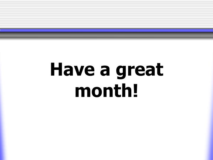 Have a great month!