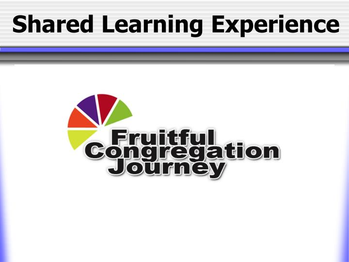Shared learning experience