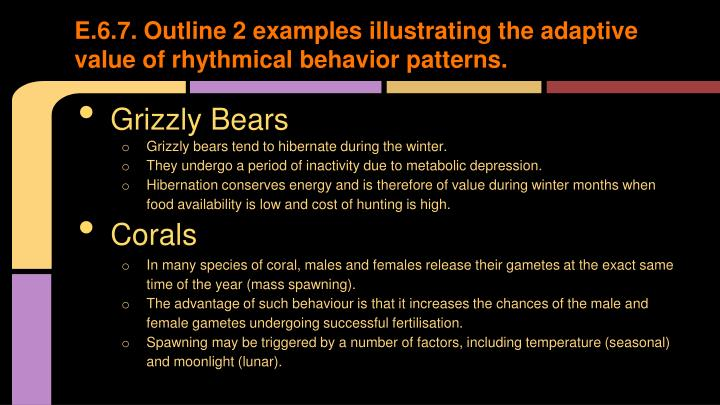 E.6.7. Outline 2 examples illustrating the adaptive value of rhythmical behavior patterns.