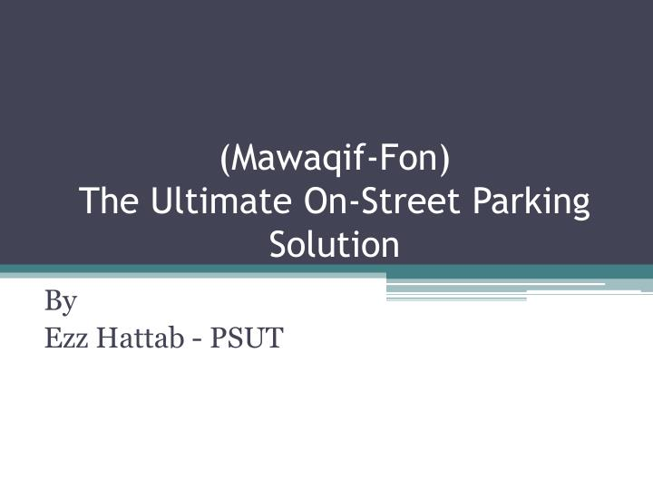 mawaqif fon the ultimate on street parking solution n.