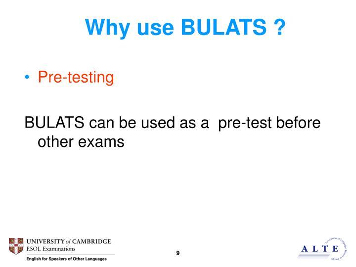 Why use BULATS ?