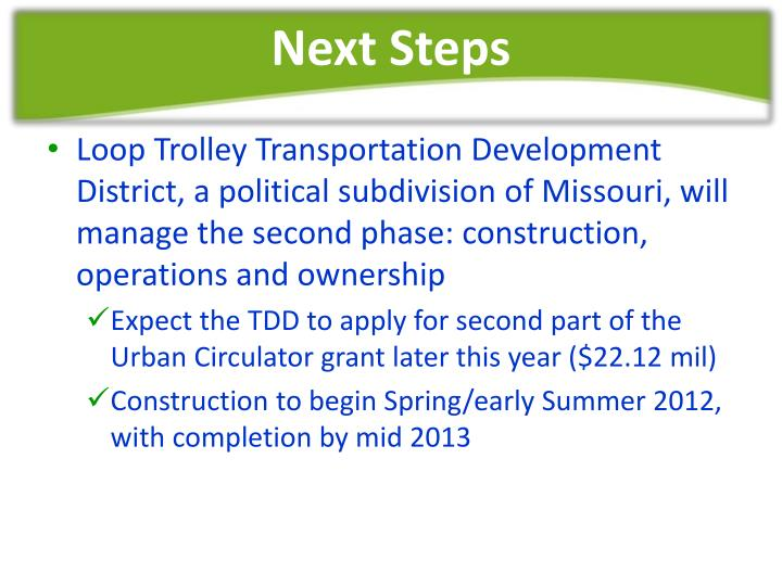 Loop Trolley Transportation Development District, a political subdivision of Missouri, will manage the second phase: construction, operations and ownership