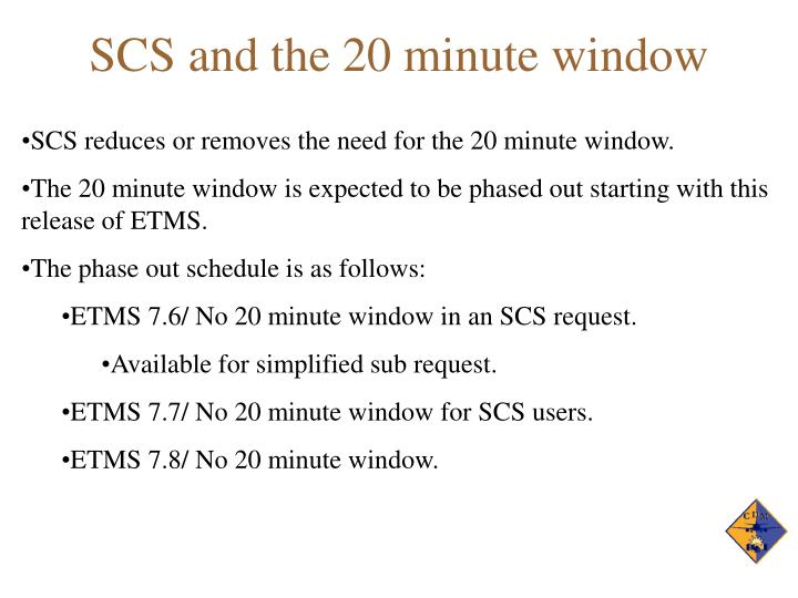 SCS and the 20 minute window