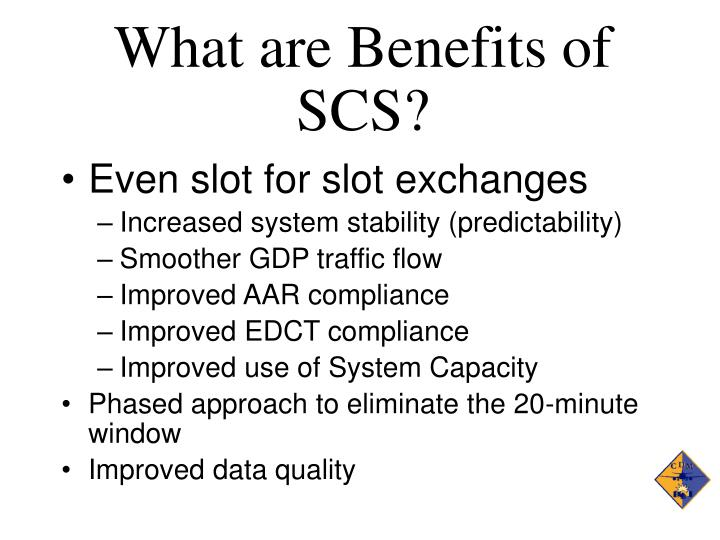 What are Benefits of SCS?