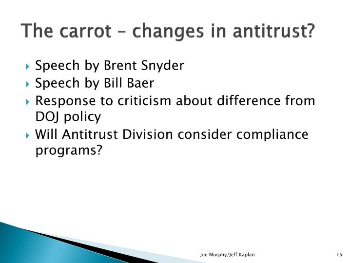 The carrot – changes in antitrust?