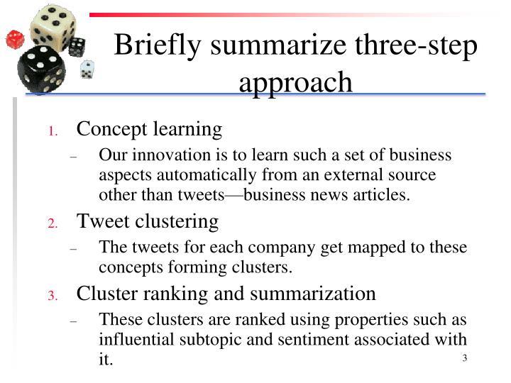 Briefly summarize three step approach