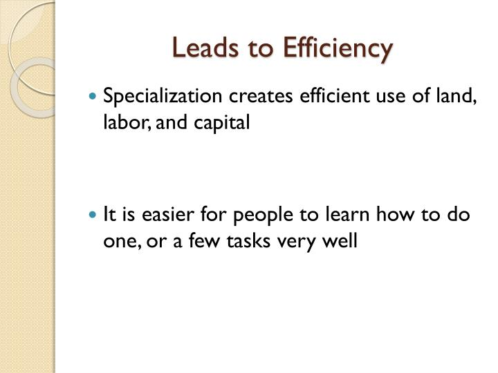 Leads to Efficiency