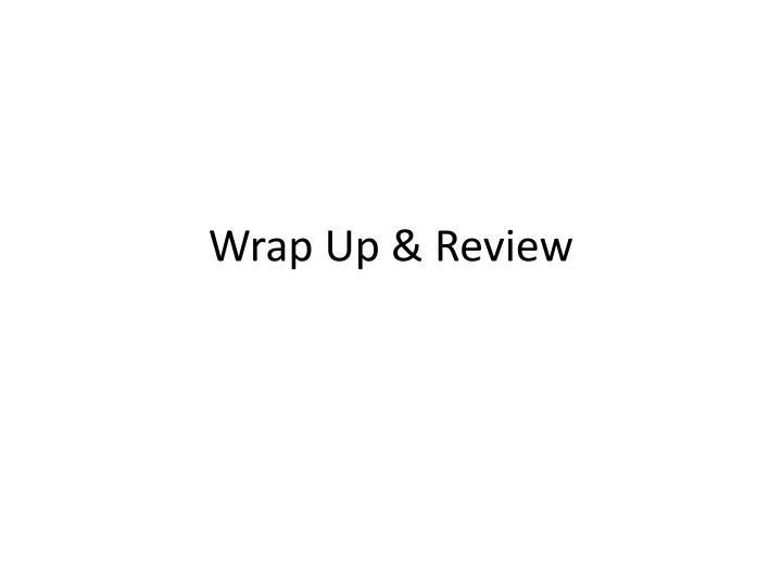 wrap up review