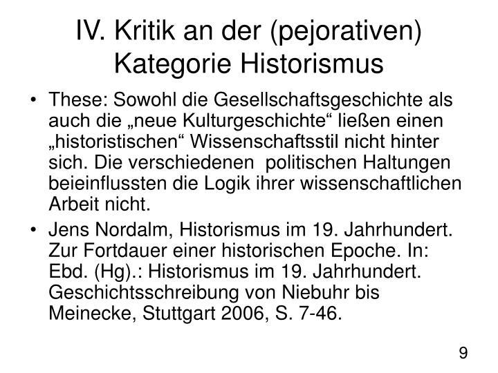 IV. Kritik an der (pejorativen) Kategorie Historismus