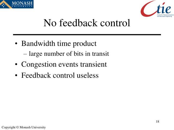 No feedback control