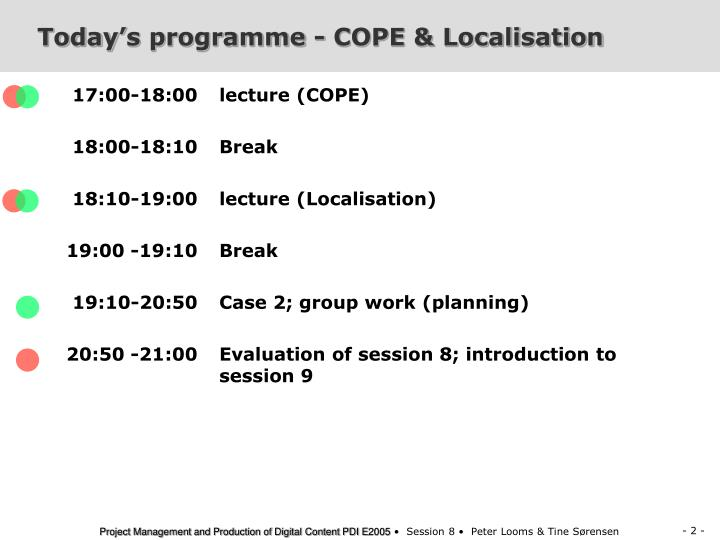 Today s programme cope localisation