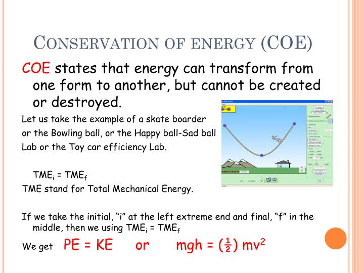 Conservation of energy (COE)