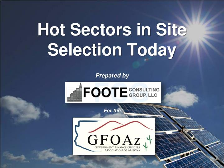 Hot sectors in site selection today