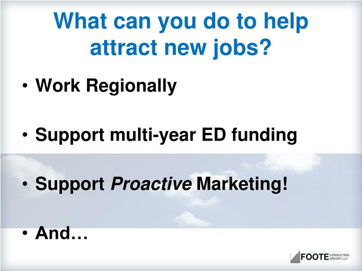 What can you do to help attract new jobs?