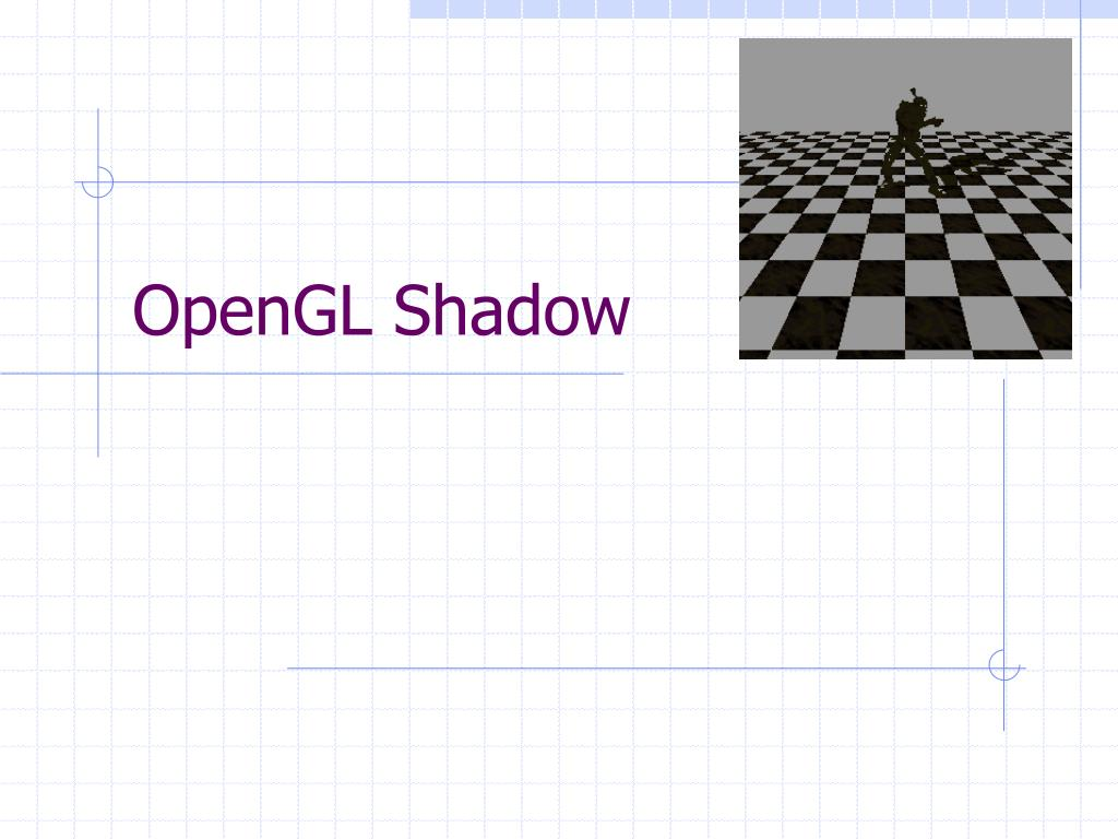 PPT - OpenGL Shadow PowerPoint Presentation - ID:5685779