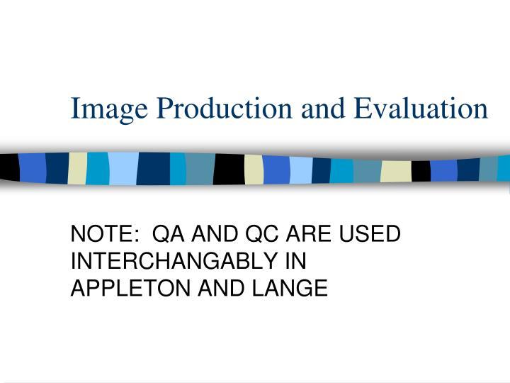 Image production and evaluation