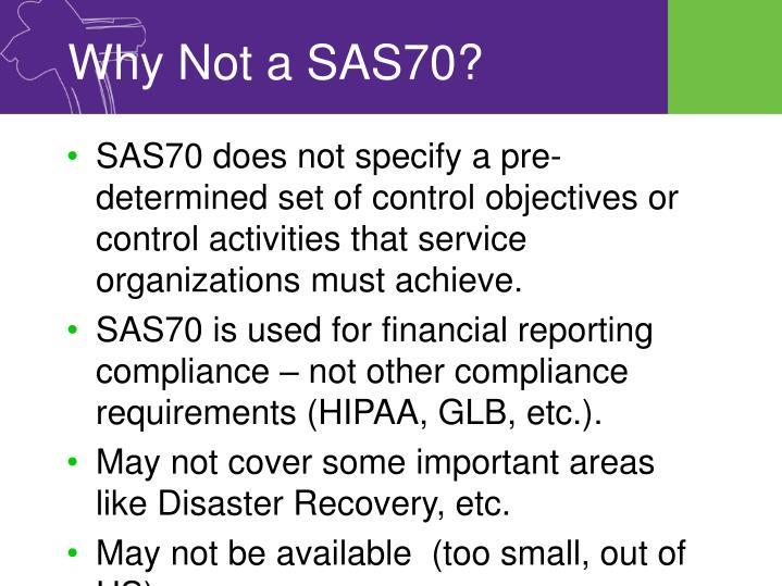 Why Not a SAS70?