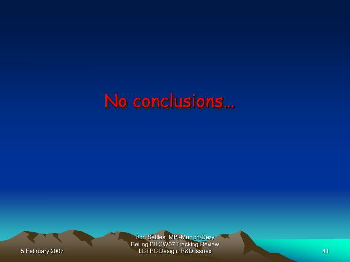 No conclusions…