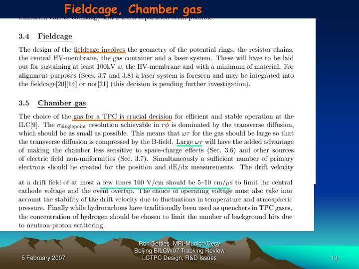 Fieldcage, Chamber gas