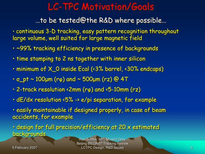 LC-TPC Motivation/Goals