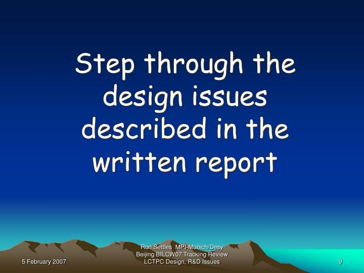 Step through the design issues described in the written report
