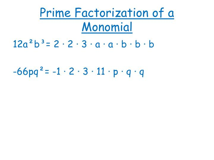 Prime Factorization of a Monomial