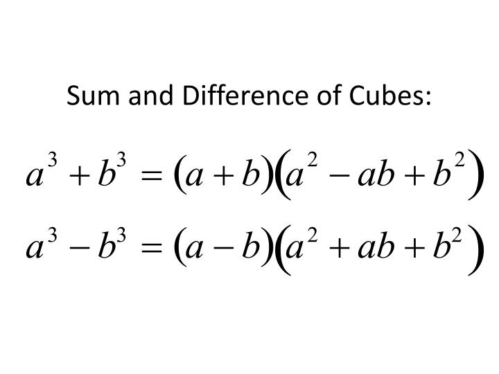 Sum and Difference of Cubes: