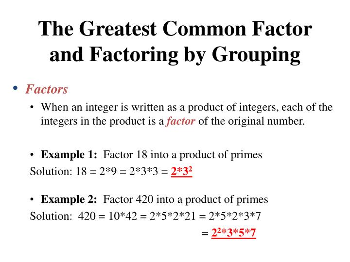The Greatest Common Factor and Factoring by Grouping