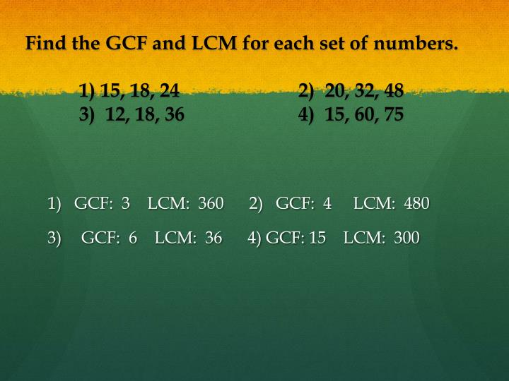Find the GCF and LCM for each set of numbers.
