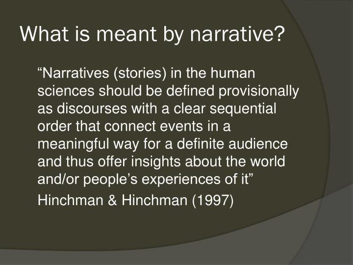 What is meant by narrative?