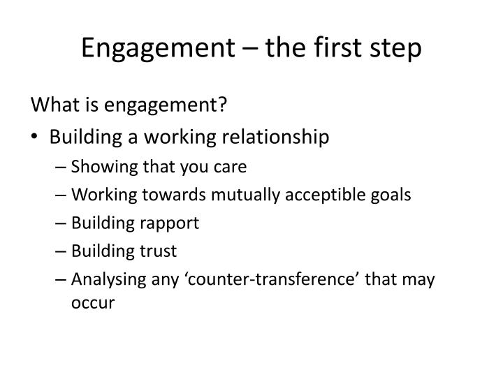 Engagement the first step